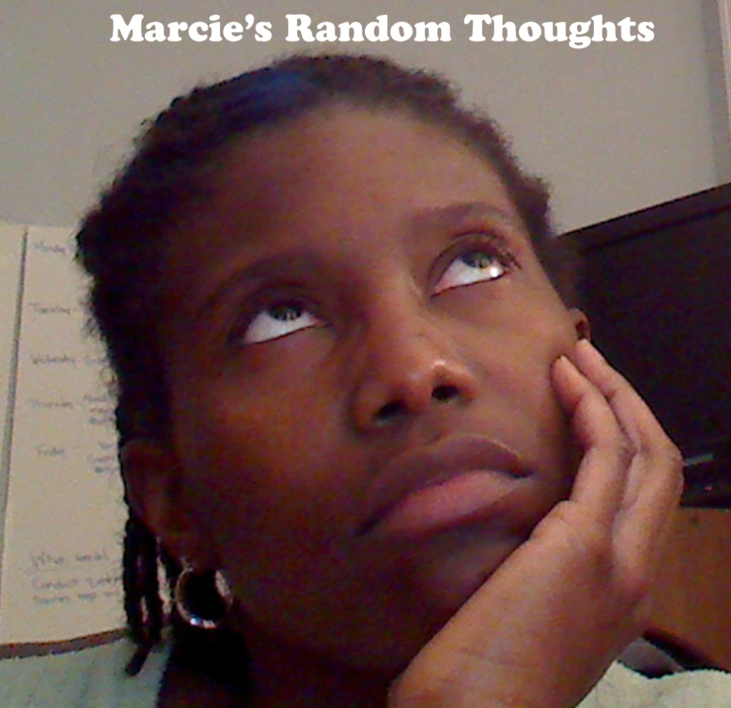 Marcie's Random Thoughts