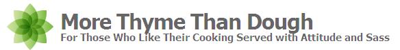 More Thyme Than Dough