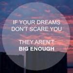 Dare to Dream…BIG