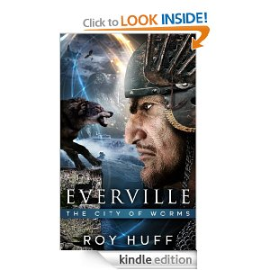 Everville - The City of Worms by Roy Huff
