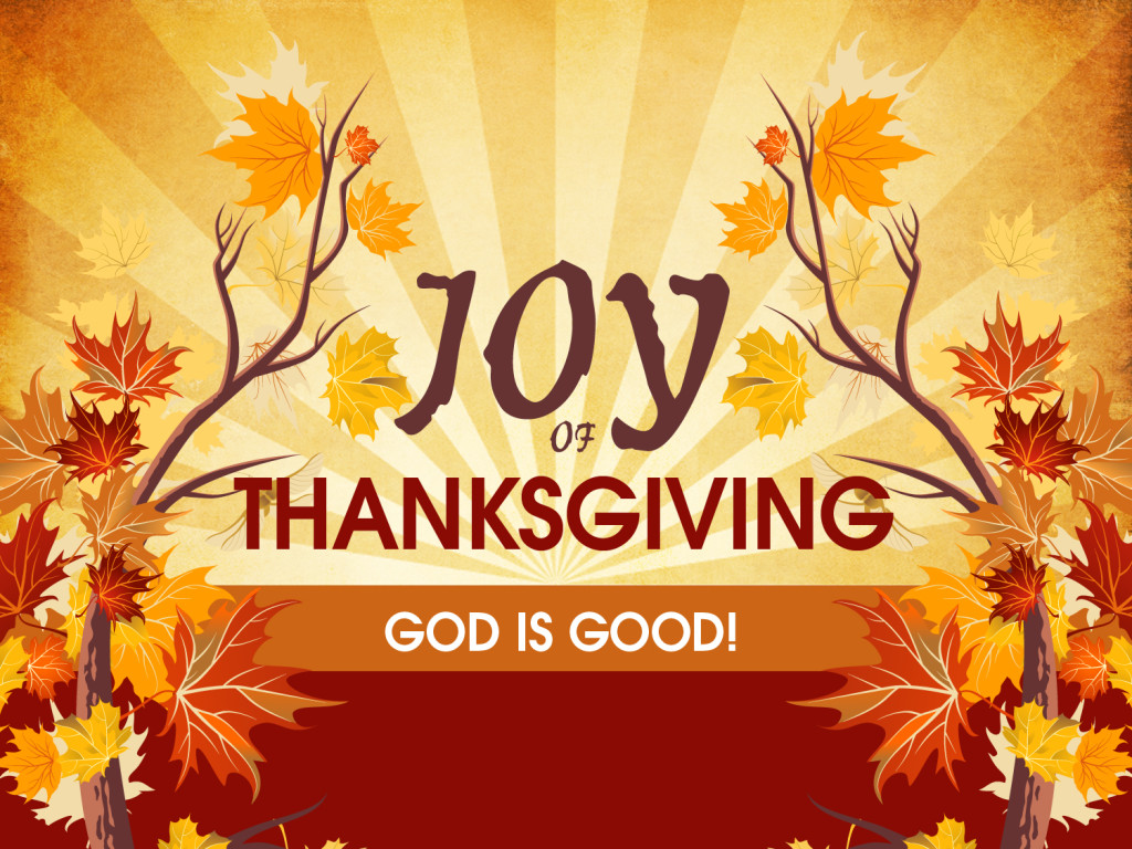 Happy Thanksgiving - God is Good