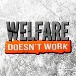 Must Listen to Podcast: Welfare Doesn't Work – War on Welfare