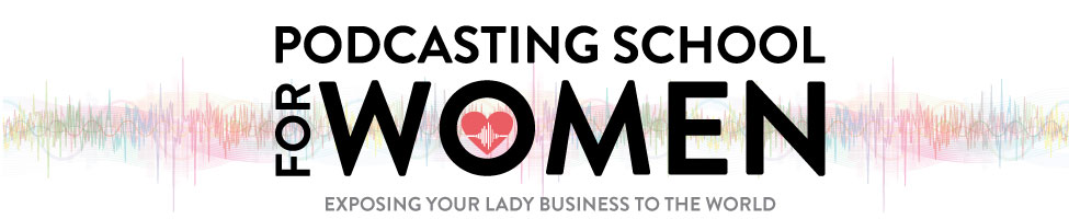 Podcasting School for Women