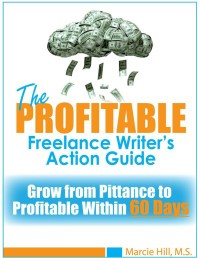 Profitable Freelance Writer's Action Guide - Marcie Hill