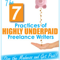 The 7 Practices of HIGHLY Underpaid Freelance Writers - Book Cover - Final