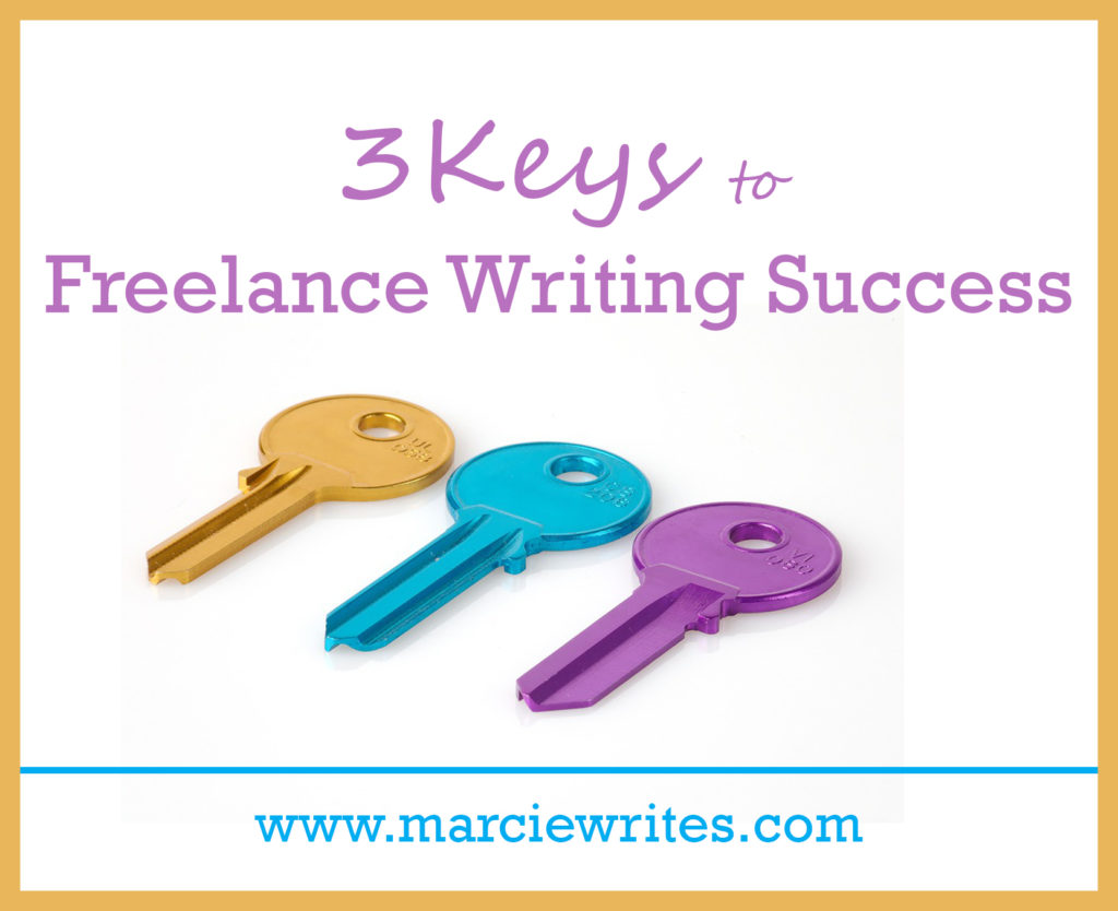 Keys to Freelance Writing Success - Marcie Writes
