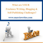 What Are Your Freelance Writing, Blogging & Self-Publishing Challenges?