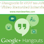 Correction: Google+ Hangouts is NOT an Alternative to Live Record Interviews