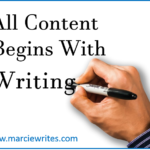 All Content Begins with Writing