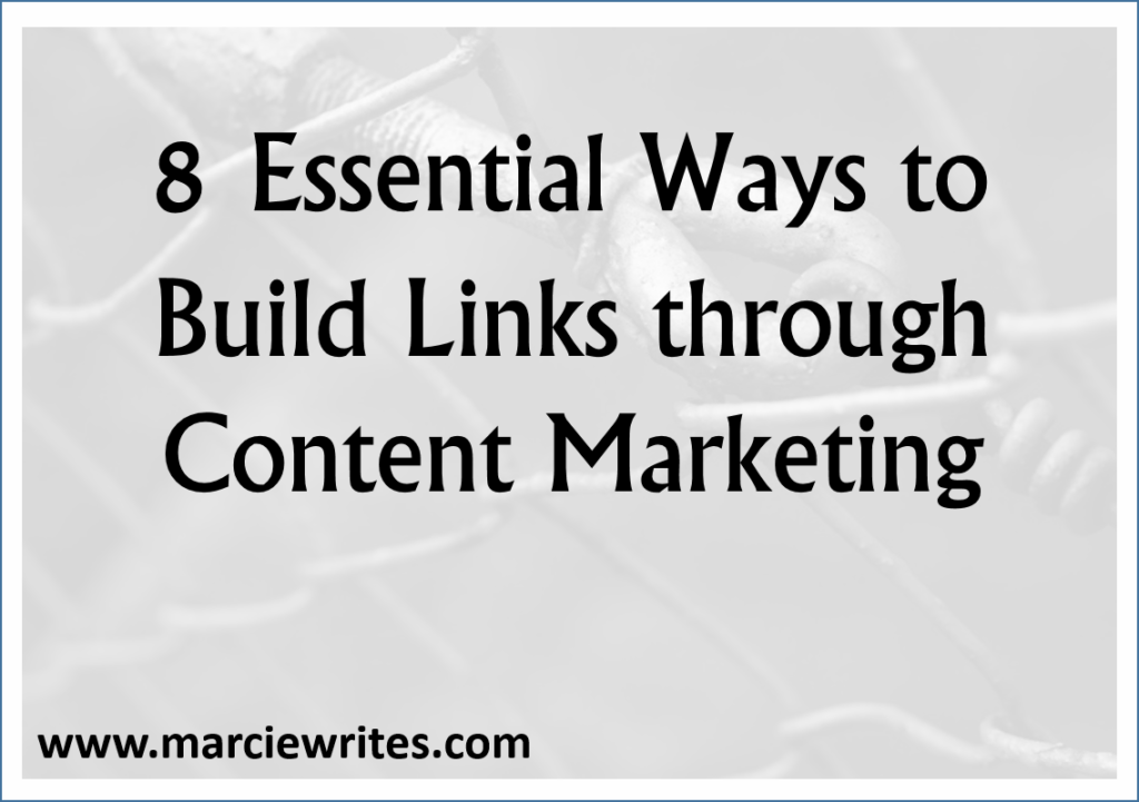 Essential Ways to Build Links Through Content Marketing