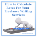 How to Calculate Rates for Your Freelance Writing Services
