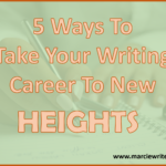 5 Ways to Take Your Writing Career to New Heights