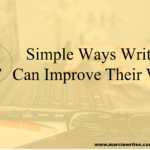 4 Simple Ways Writers Can Improve Their Work