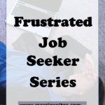 Frustrated Job Seeker Series