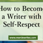 How to Become a Writer with Self-Respect