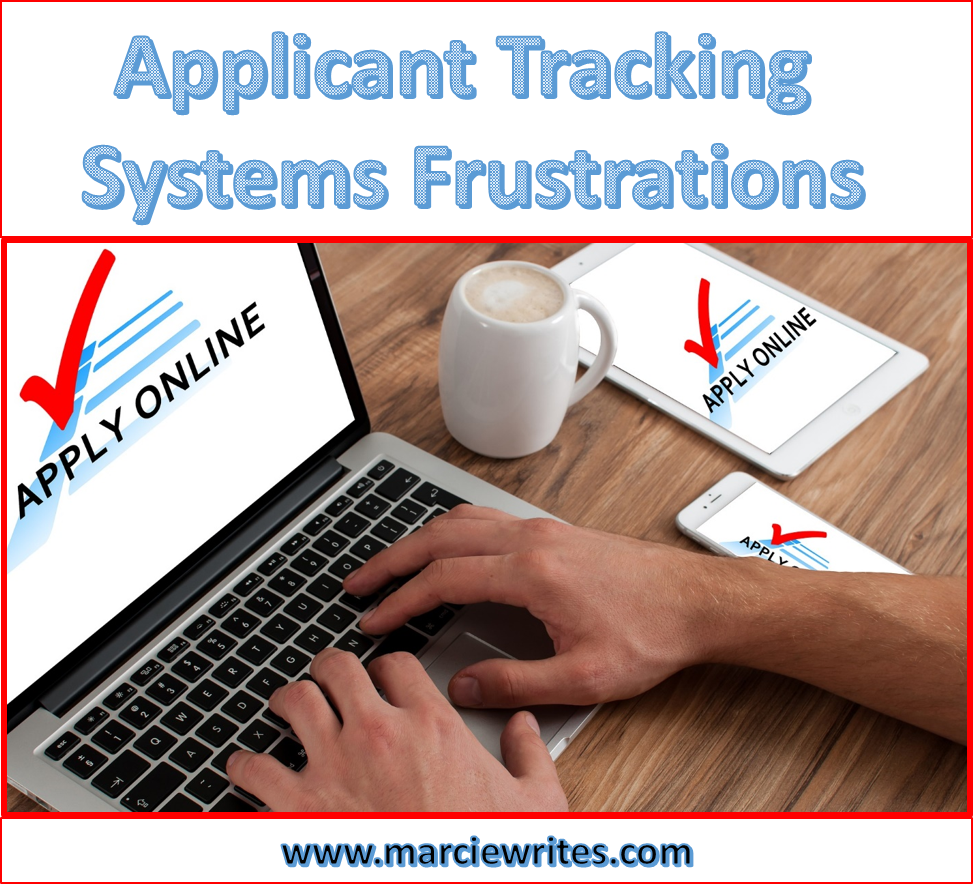 Applicant Tracking Systems Frustrations Marcie Writes